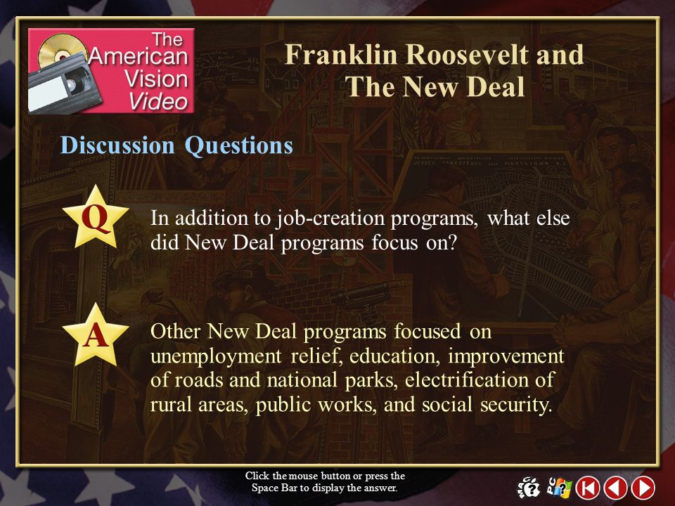 TAV Video 1 Franklin Roosevelt and The New Deal Objectives Click in the small window above to show a preview of The American Vision video. Click the m