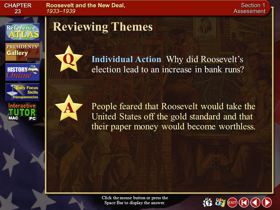 Section 1-15 Checking for Understanding (cont.) Describe the ways in which early influences and experiences shaped Roosevelt as a politician. Roosevel