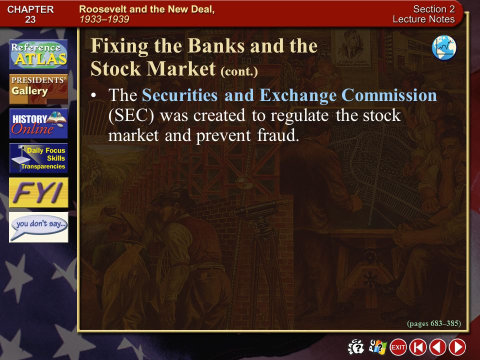 Section 2-12 New regulations for banks and the stock market were implemented with the Securities Act of 1933 and the Glass-Steagall Banking Act. Under