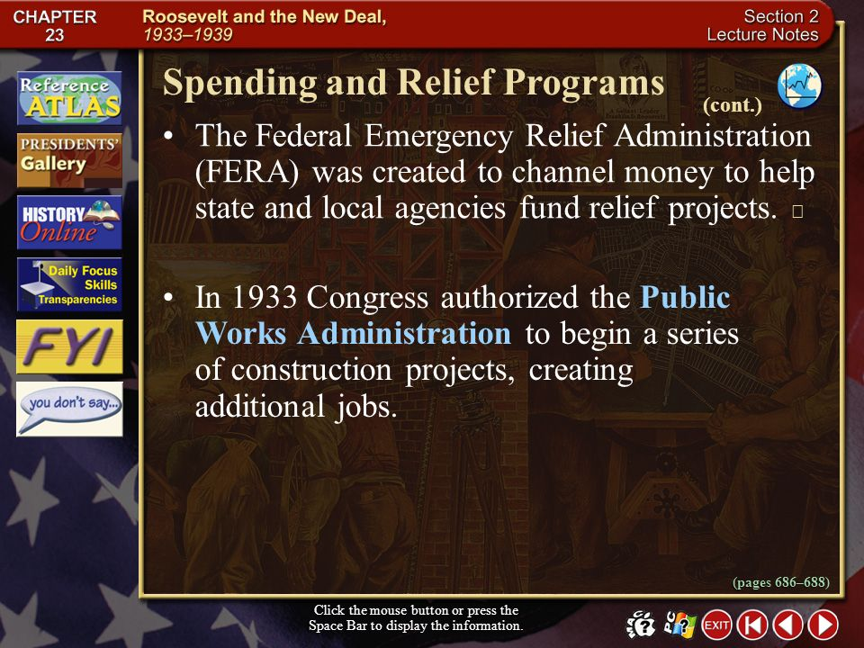 Section 2-25 Spending and Relief Programs Click the mouse button or press the Space Bar to display the information. Roosevelt supported a series of go