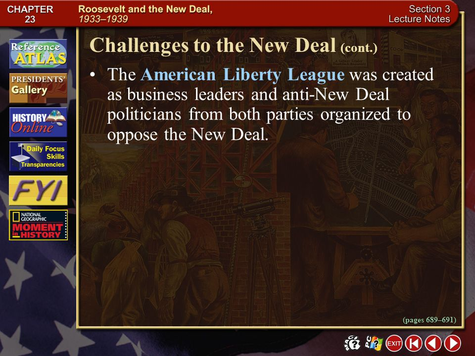Section 3-5 Challenges to the New Deal Click the mouse button or press the Space Bar to display the information. Support of Roosevelt and his New Deal
