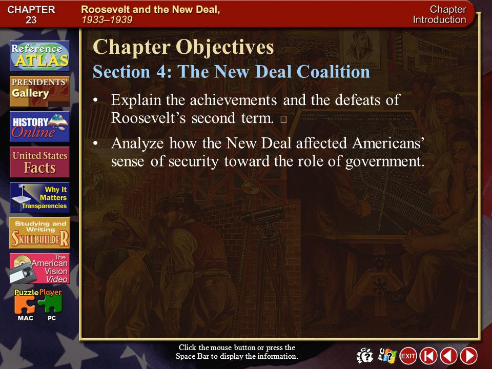 Intro 4 Click the mouse button or press the Space Bar to display the information. Chapter Objectives Section 3: The Second New Deal Describe the polit