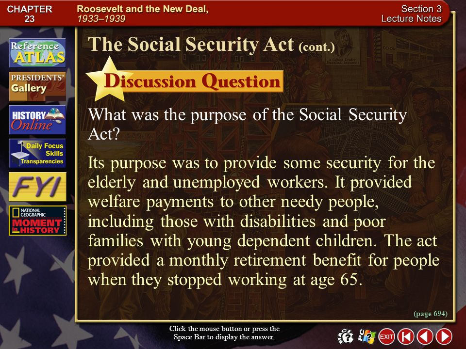 Section 3-22 Social Security helped many people, but initially it left out many of the neediest members of society, such as farmers and domestic worke