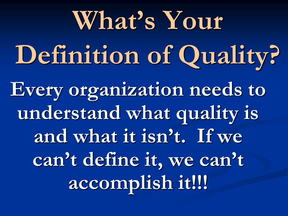 Whats Your Definition of Quality.