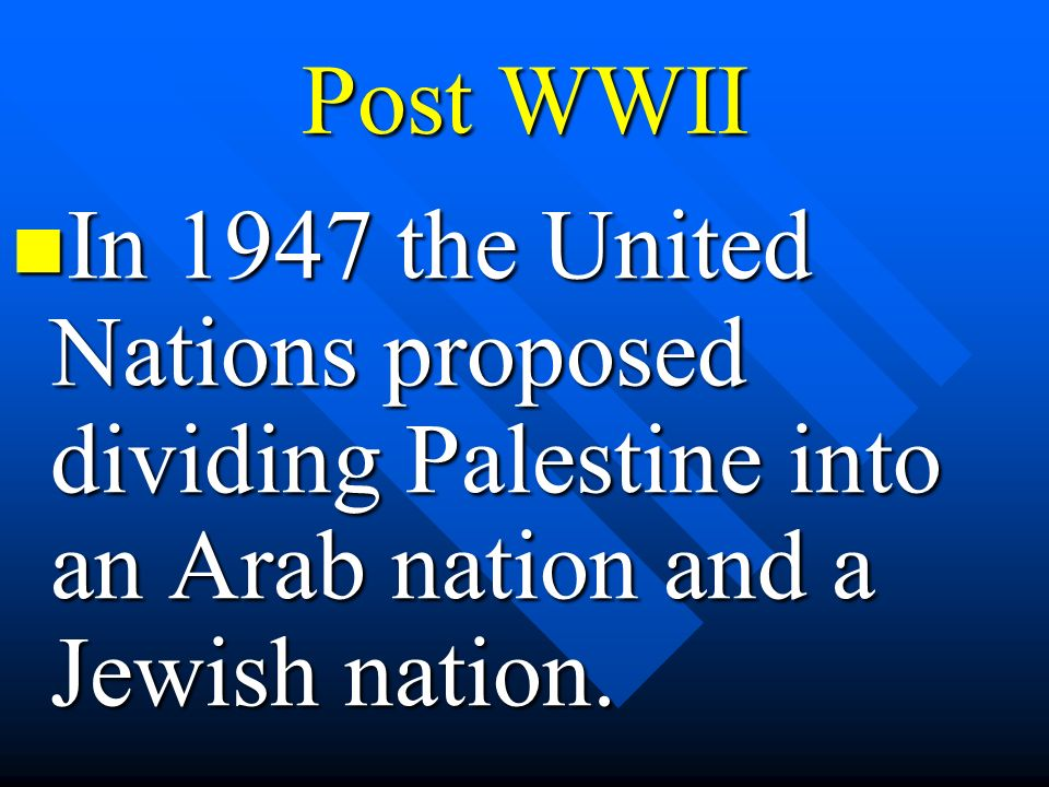 On May 14, 1948 the nation of Israel was established.