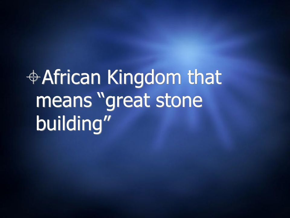 African Kingdom that means great stone building