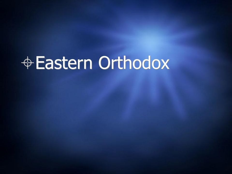 Eastern Orthodox