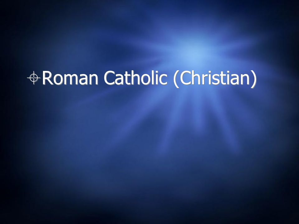 Roman Catholic (Christian)