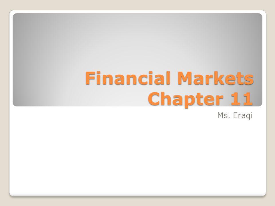 Financial Markets Chapter 11 Ms. Eraqi