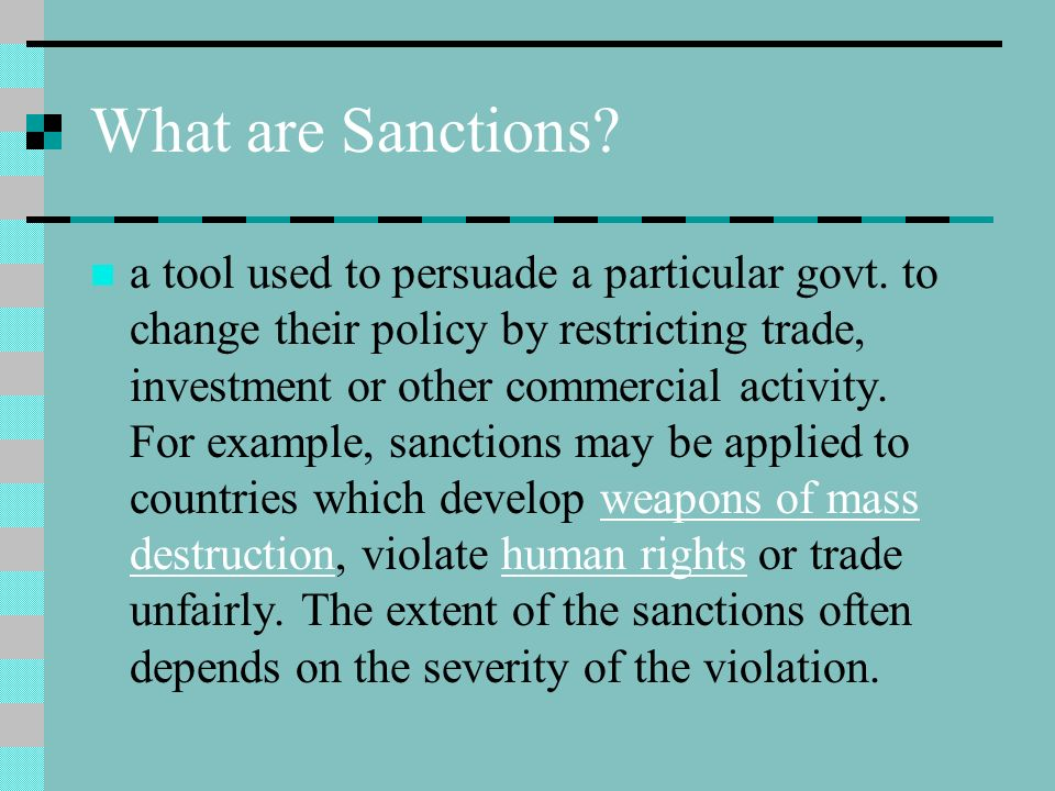 What are Sanctions. a tool used to persuade a particular govt.