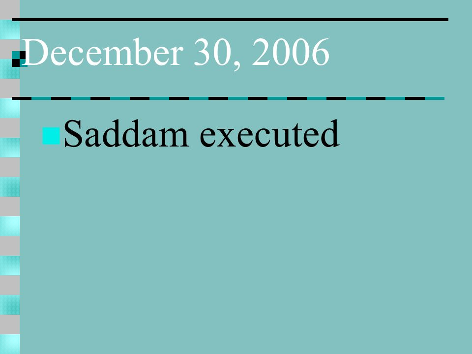 December 30, 2006 Saddam executed