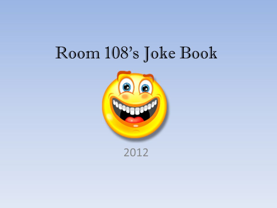 Room 108s Joke Book 2012