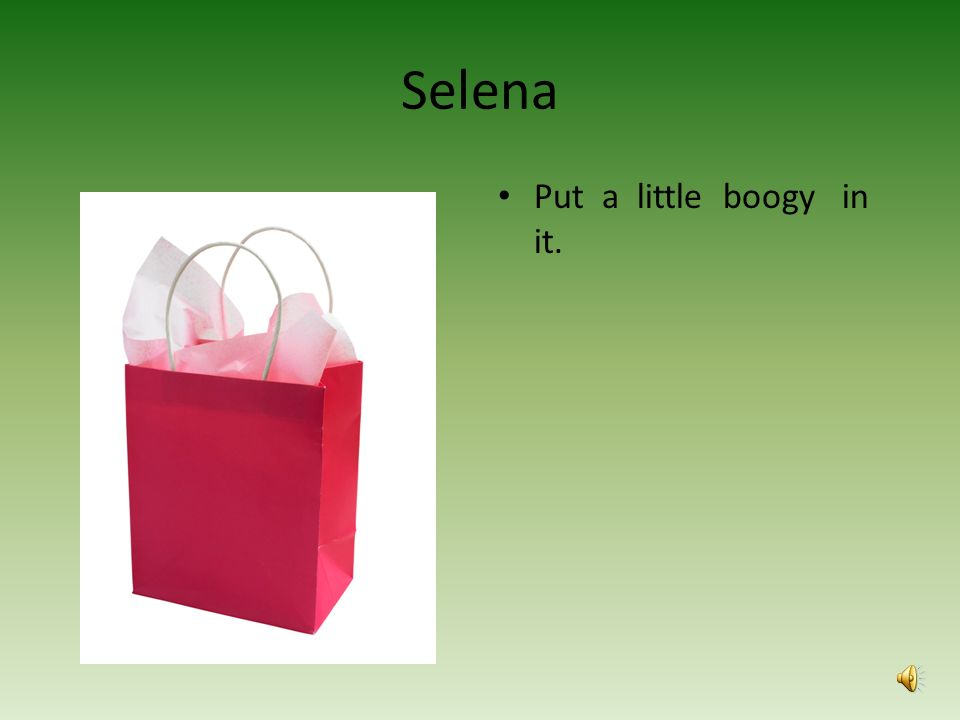 Selena How do you make a tissue dance