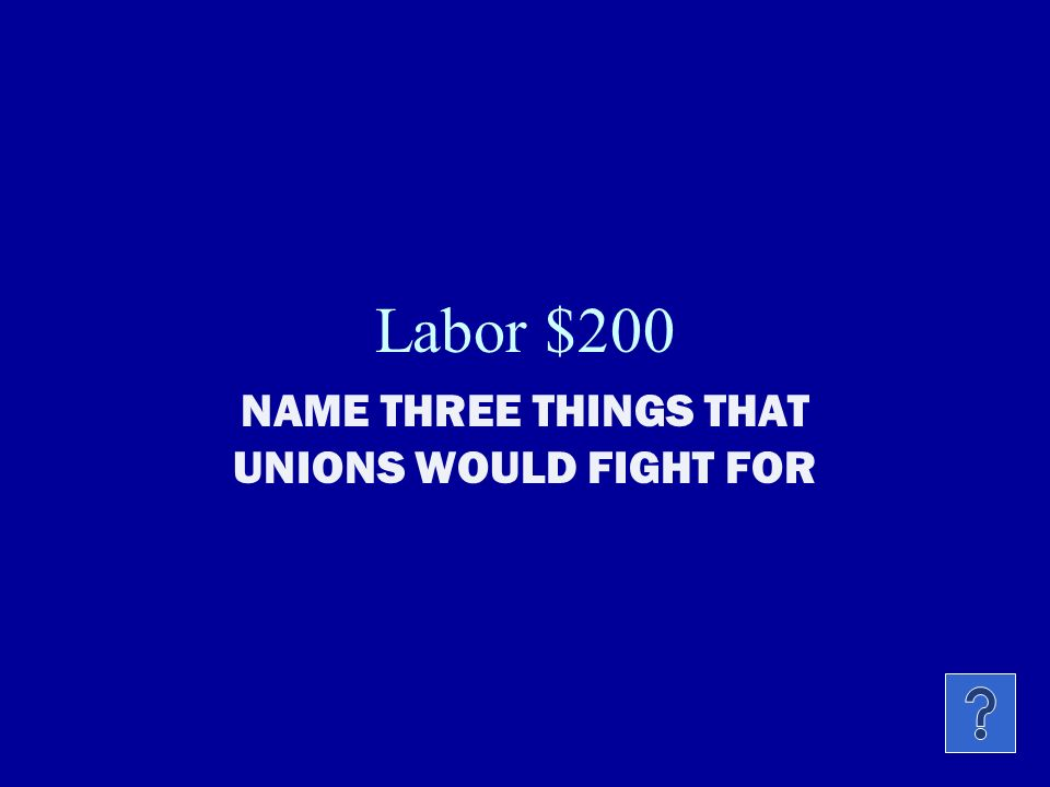 Labor $100 This was the first labor union that was formed in the U.S.