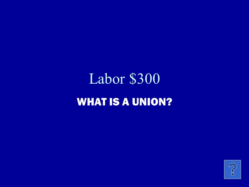 Labor $200 NAME THREE THINGS THAT UNIONS WOULD FIGHT FOR