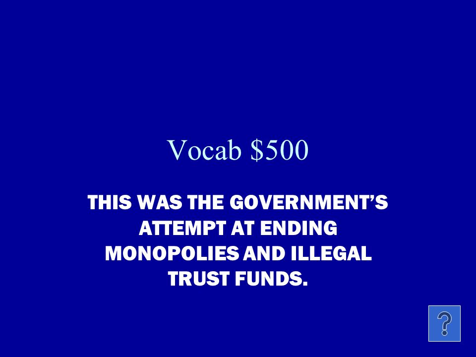 Vocab $400 This is the process of buying out all your competitors and is sometimes called a monopoly.