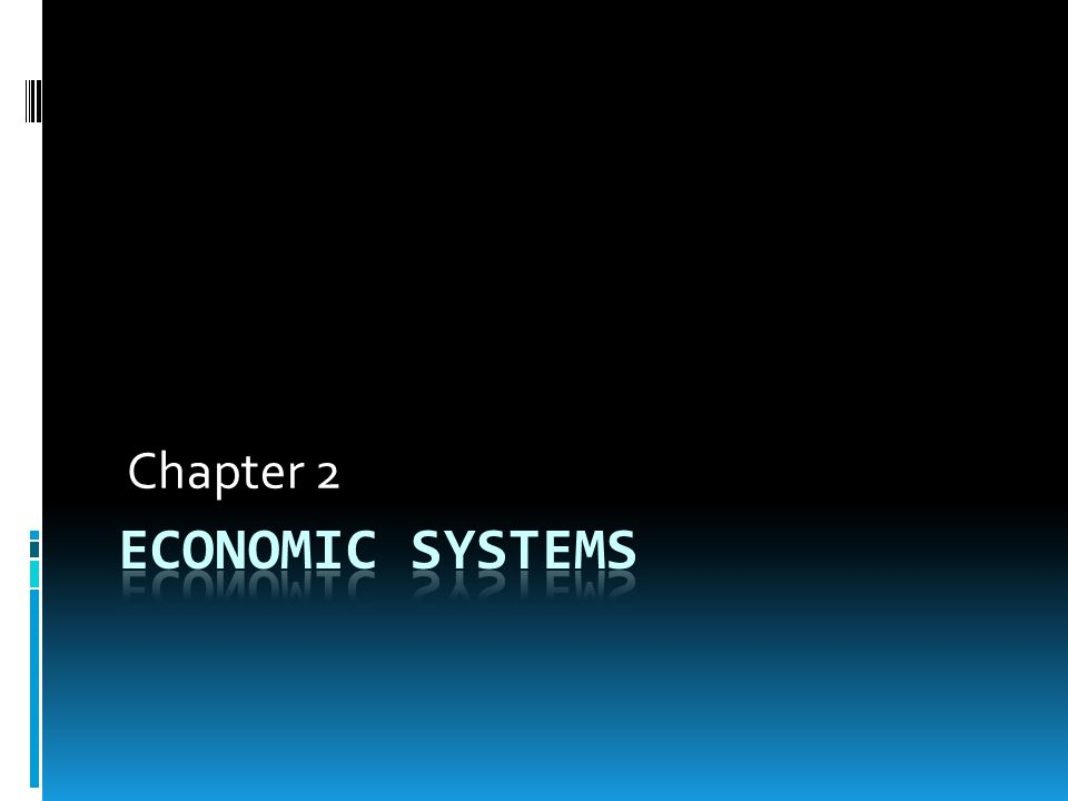 Types of Economic Systems Economic system: how society uses resources to satisfy peoples wants Three basic systems: Traditional Command market economies