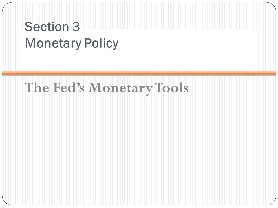 Section 3 Monetary Policy The Feds Monetary Tools