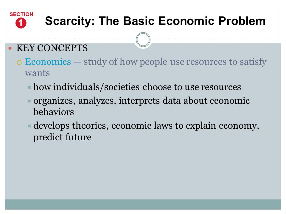 Scarcity is the economic problem of having seemingly unlimited human needs and wants, in a world of limited resources.