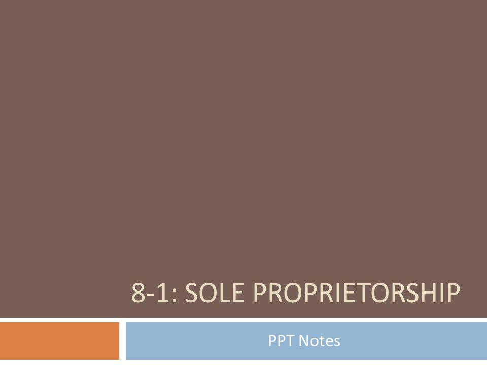 8-1: SOLE PROPRIETORSHIP PPT Notes