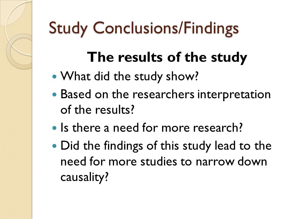Study Conclusions/Findings The results of the study What did the study show.
