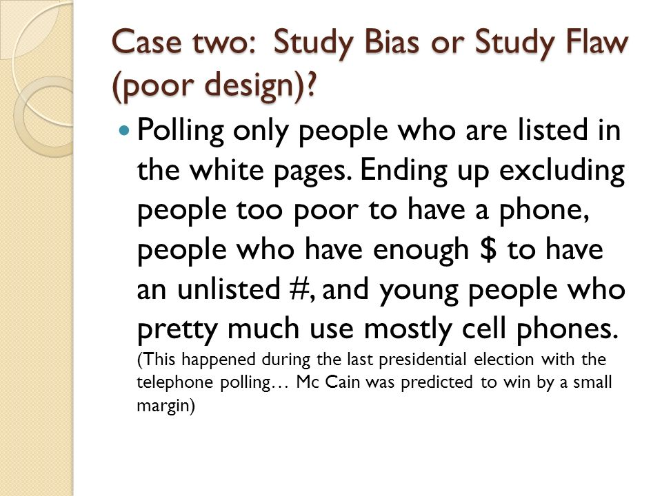 Case two: Study Bias or Study Flaw (poor design).