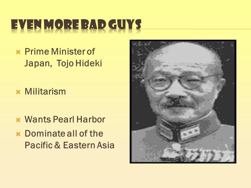 Prime Minister of Japan, Tojo Hideki Militarism Wants Pearl Harbor Dominate all of the Pacific & Eastern Asia