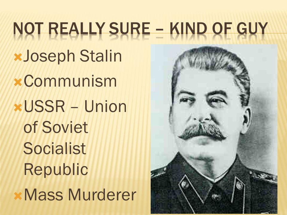 Joseph Stalin Communism USSR – Union of Soviet Socialist Republic Mass Murderer