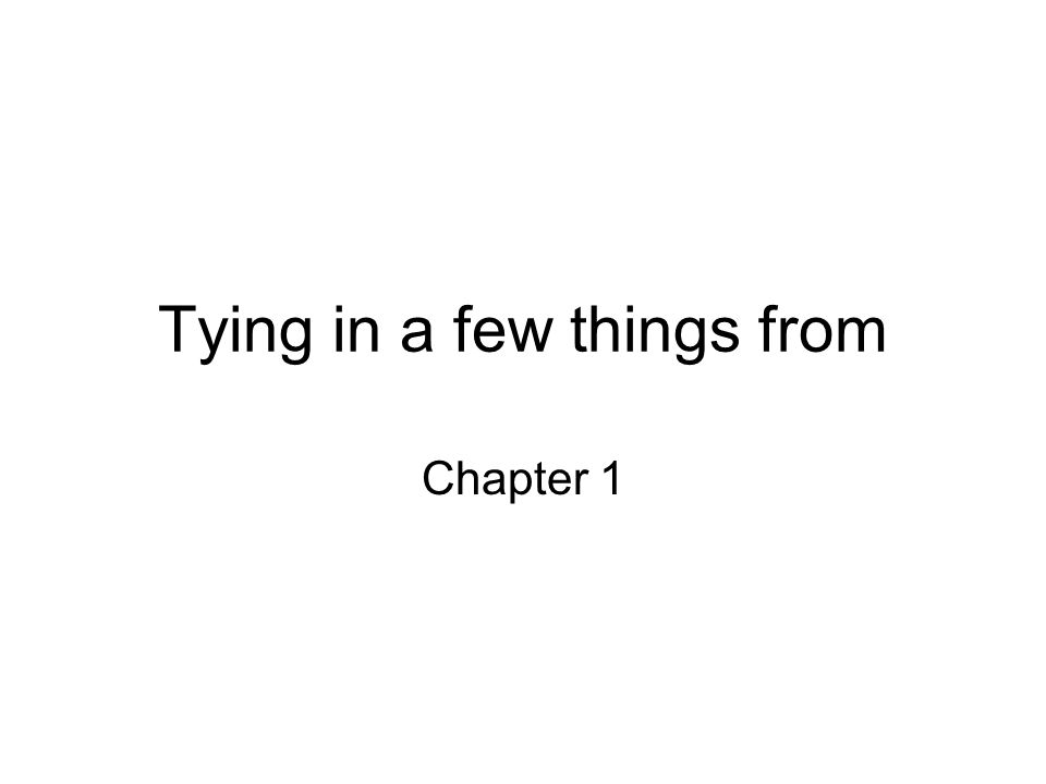 Tying in a few things from Chapter 1