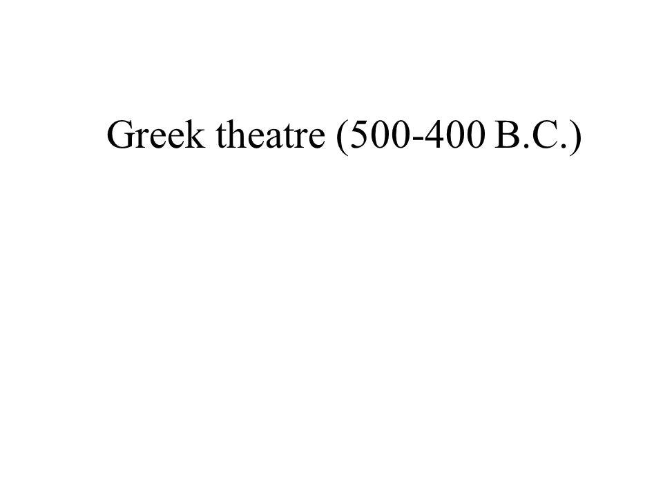Greek theatre (500-400 B.C.)