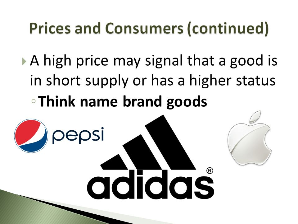 A high price may signal that a good is in short supply or has a higher status Think name brand goods