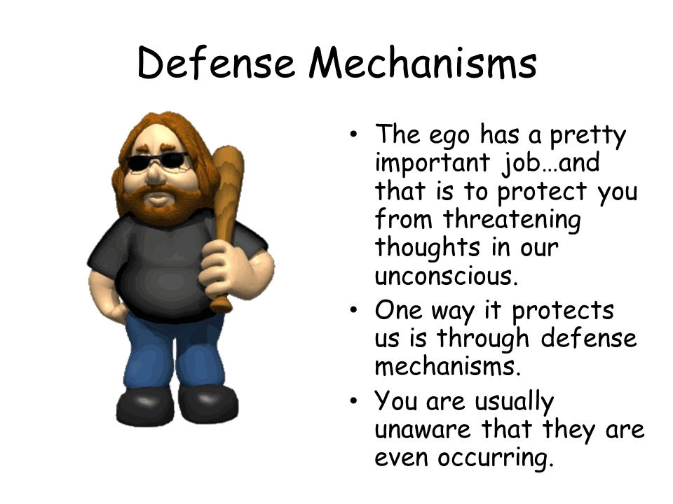 Defense Mechanisms The ego has a pretty important job…and that is to protect you from threatening thoughts in our unconscious. One way it protects us