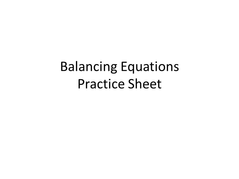 Balancing Equations Practice Sheet