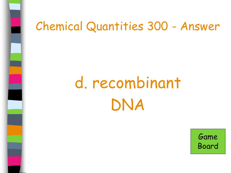 DNA Technology 400 - Answer Genome Game Board