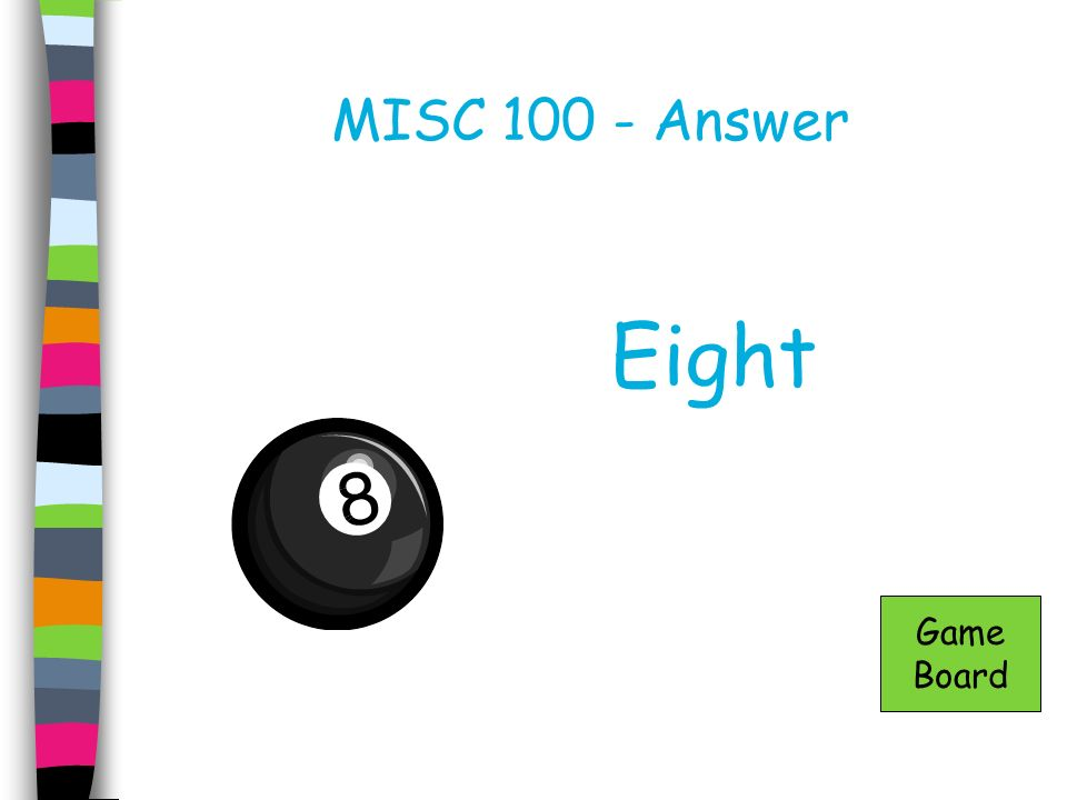 MISC 100 - Answer Eight Game Board