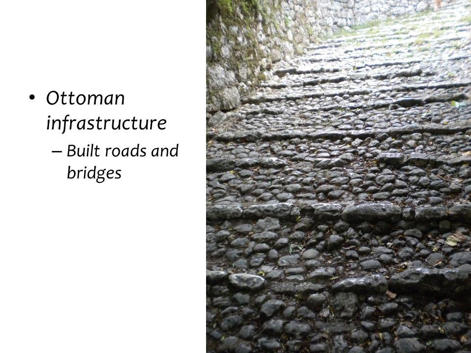 Ottoman infrastructure – Built roads and bridges