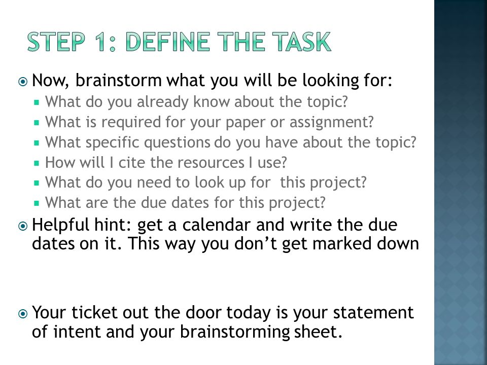 Now, brainstorm what you will be looking for: What do you already know about the topic.