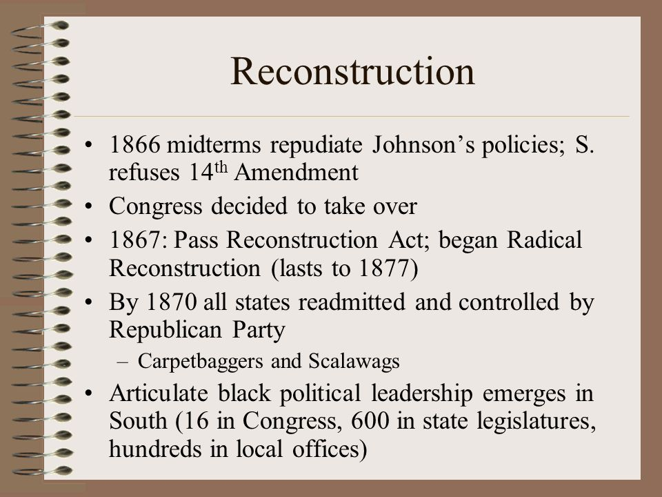 Reconstruction 1866 midterms repudiate Johnsons policies; S.