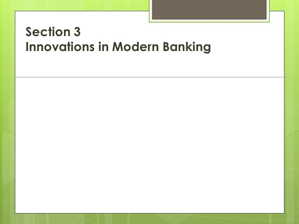 Section 3 Innovations in Modern Banking