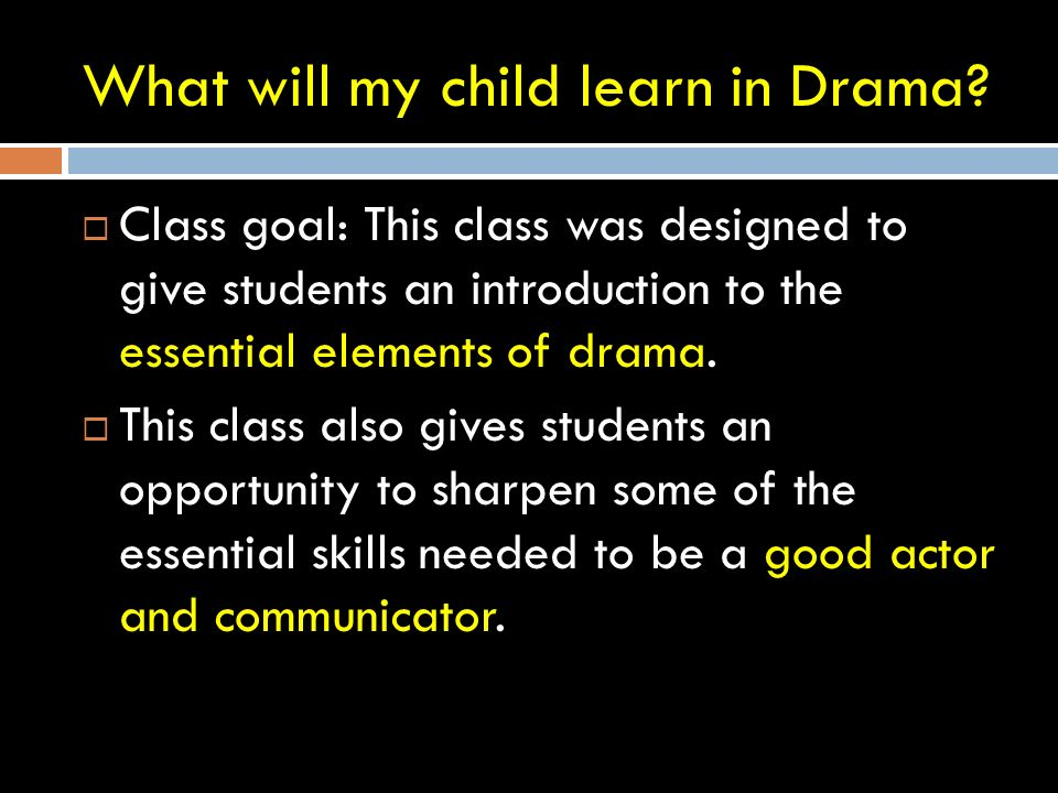What will my child learn in Drama.