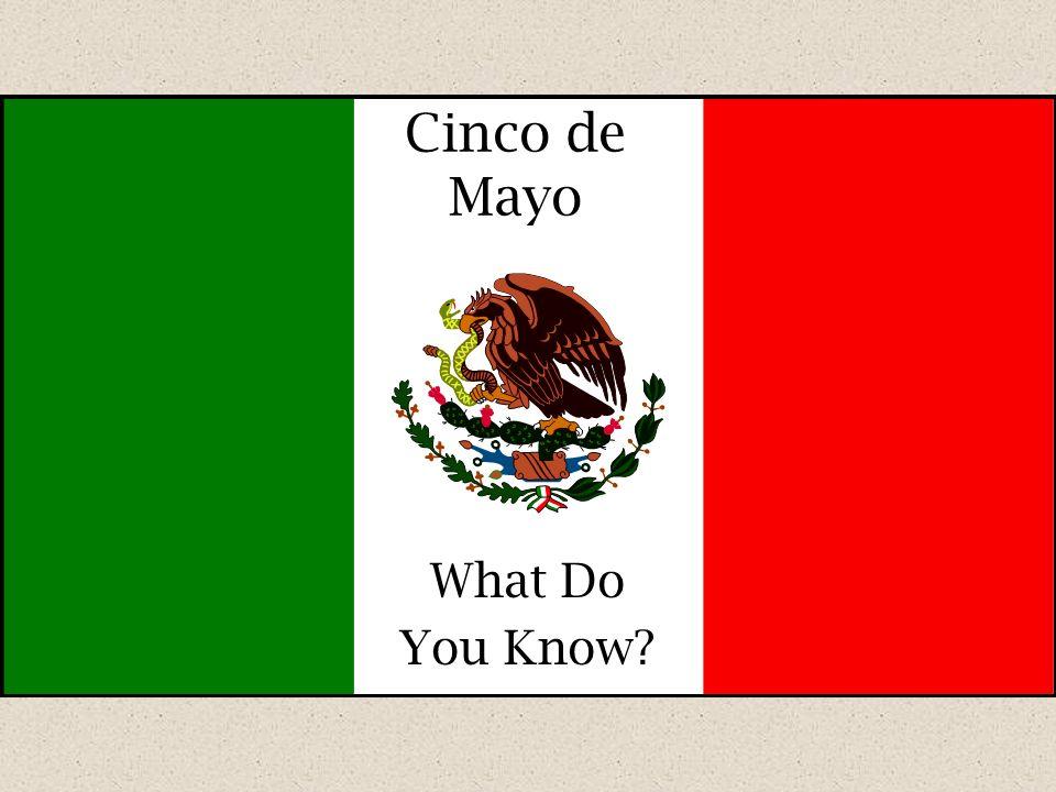 Cinco de Mayo What Do You Know