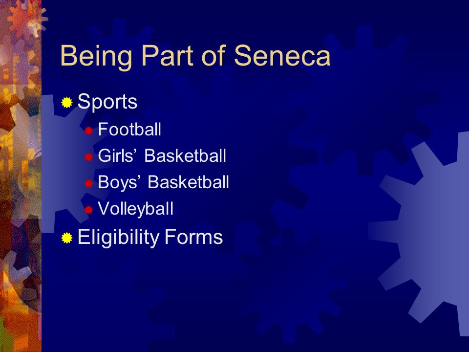 Being Part of Seneca Sports Football Girls Basketball Boys Basketball Volleyball Eligibility Forms