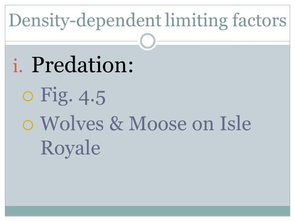 Density-dependent limiting factors i. Predation: Fig. 4.5 Wolves & Moose on Isle Royale
