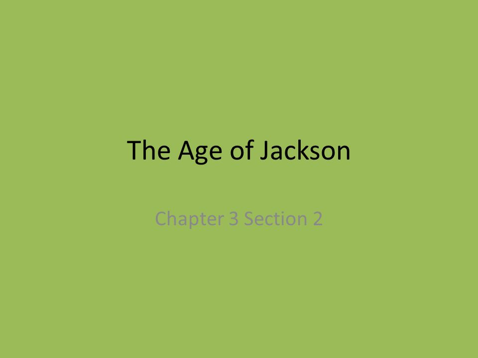 The Age of Jackson Chapter 3 Section 2