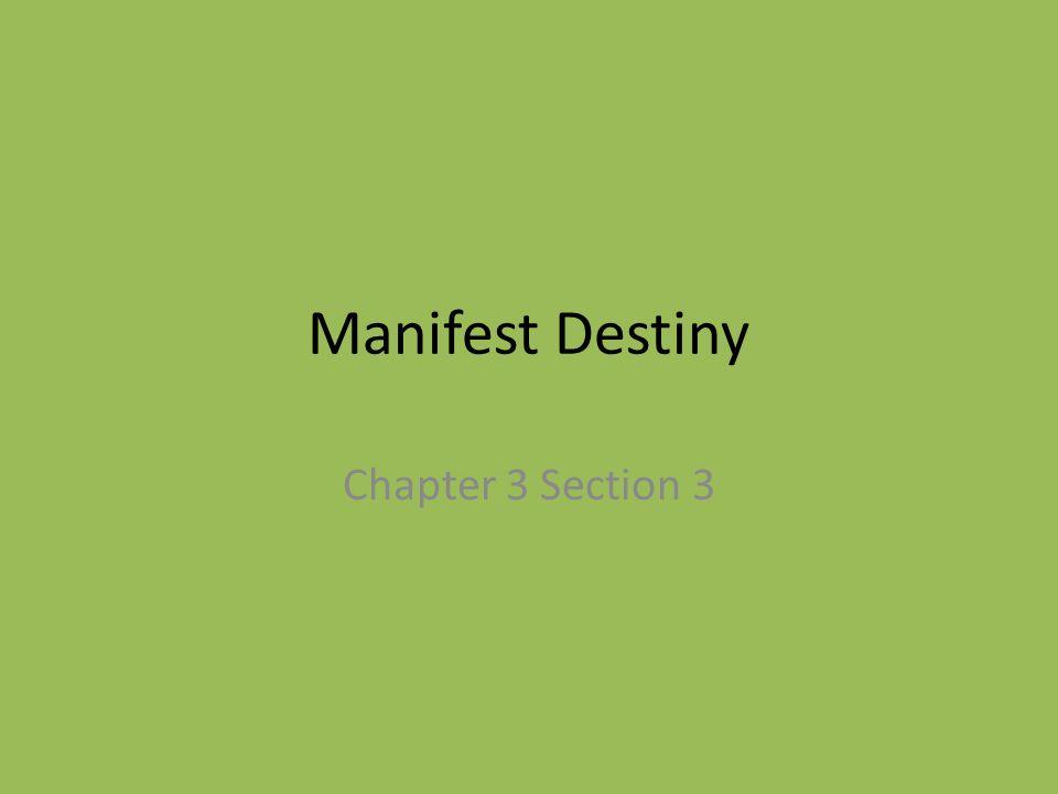 Manifest Destiny Chapter 3 Section 3