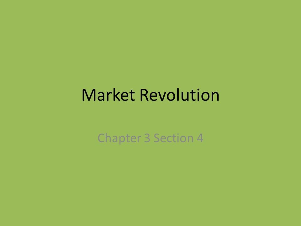 Market Revolution Chapter 3 Section 4