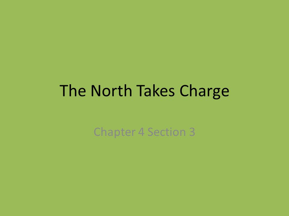 The North Takes Charge Chapter 4 Section 3