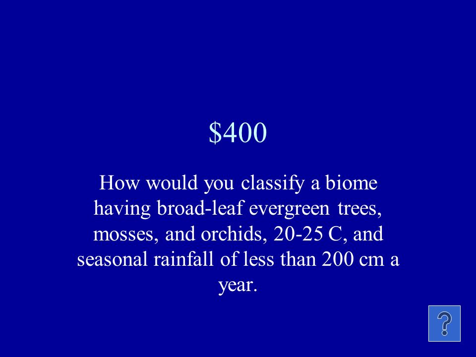 $300 Which two biomes have the least amount of percipitation?