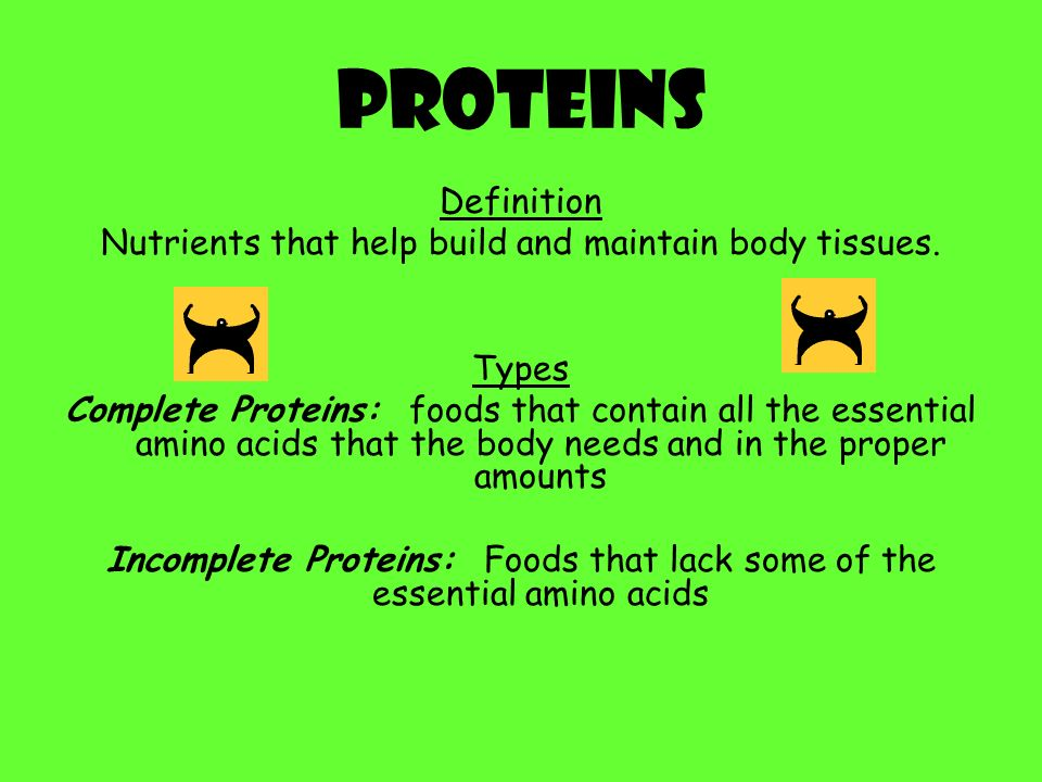 Proteins Definition Nutrients that help build and maintain body tissues.