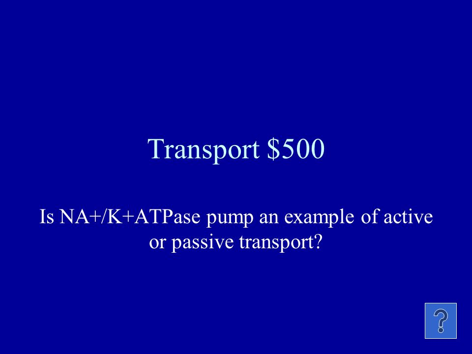 Transport $400 The movement of water across a selectively permeable membrane is called